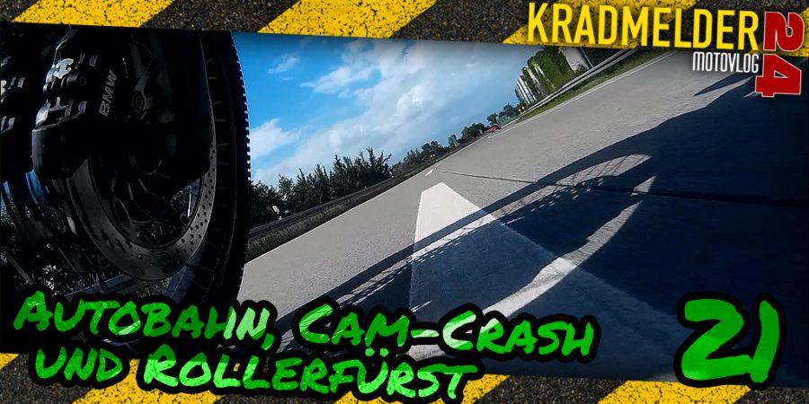Autobahn, Cam-Crash und Rollerfürst