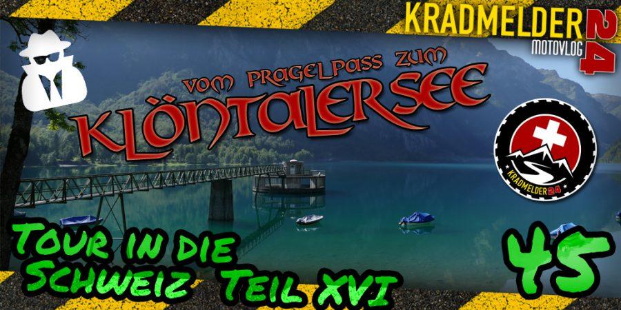Vom Pragelpass zum Klöntalersee (CH16 XVI)